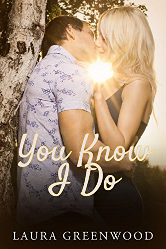 You Know I Do (Curtain Call Book 2) Greenwood, Laura