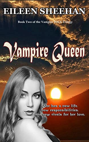 Vampire Queen: A Continuation of Vampire Witch (Vampire Witch Series Book 2) Sheehan, Eileen