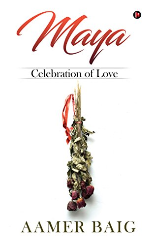 Maya: Celebration of Love Aamer Baig