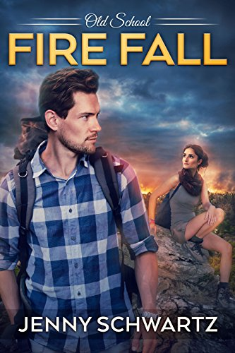 Fire Fall (Old School Book 4) Schwartz, Jenny