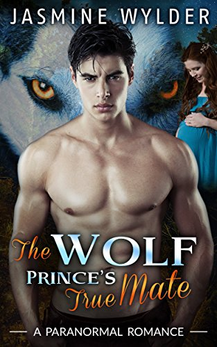 The Wolf Prince´s True Mate Wylder, Jasmine