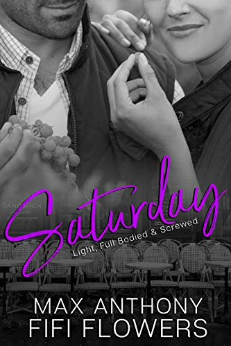 SATURDAY: Light, Full-Bodied & Screwed (Hookup Café Book 6) Flowers, Fifi Anthony, Maxwell