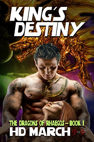King's Destiny (The Dragons of Rhaegos Book 1) March, H.D.