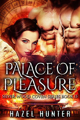 Palace of Pleasure (Book 13 of Silver Wood Coven): A Serial MFM Paranormal Romance Hunter, Hazel