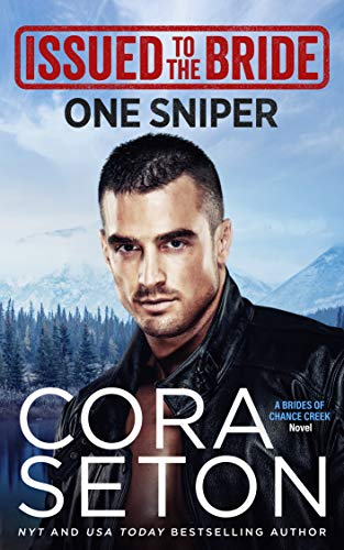Issued to the Bride One Sniper (Brides of Chance Creek Book 3) Seton, Cora