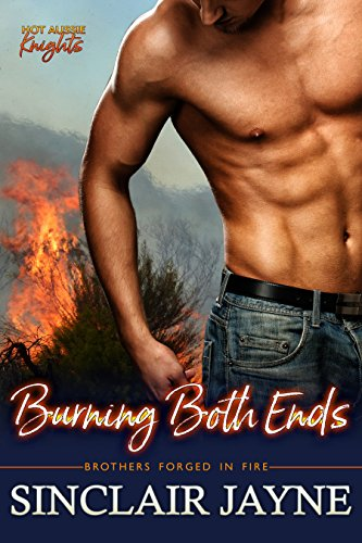 Burning Both Ends (Hot Aussie Knights Book 2) Jayne, Sinclair