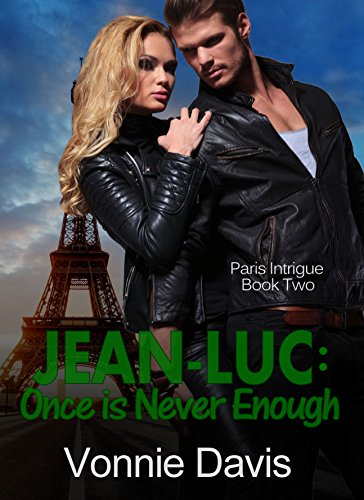 JEAN-LUC: Once Is Never Enough (Paris Intrigue Book 2) Davis, Vonnie