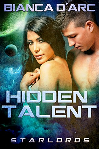 Hidden Talent (StarLords Book 1) D'Arc, Bianca