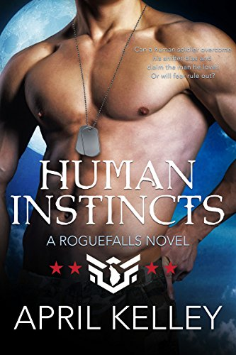 Human Instincts (Roguefalls Book 1) Kelley, April