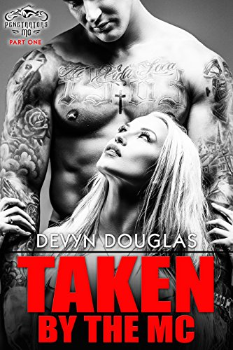 Taken by the MC (Penetrators MC Book 1) Douglas, Devyn