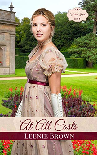 At All Costs: A Pride and Prejudice Variation Novel (Willow Hall Romance Book 4) Brown, Leenie