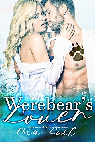 Werebear's Lover: Paranormal Shifter Romance Lust, Mia
