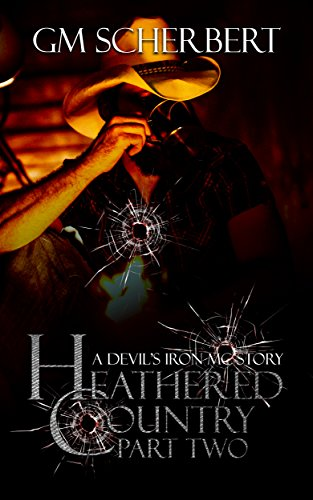 Heathered Country: Part 2 (Devil's Iron MC Book 7) Scherbert, GM