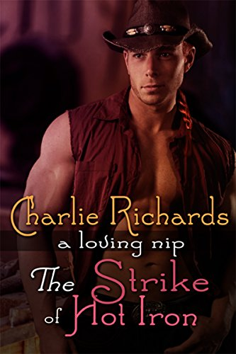 The Strike of Hot Iron (A Loving Nip Book 13) Richards, Charlie