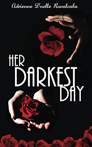 Her Darkest Day (My Best Friend's Wife Book 1) Ruvalcaba, Adrienne