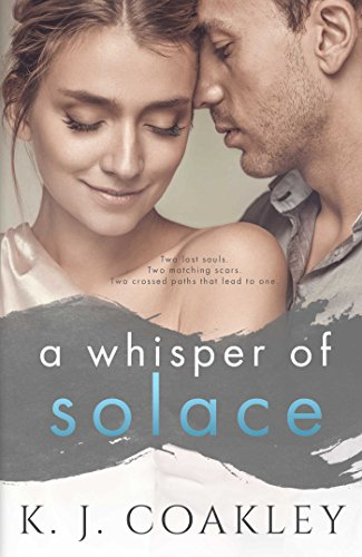 A Whisper of Solace Coakley, K. J.