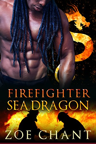 Firefighter Sea Dragon (Fire & Rescue Shifters Book 4) Chant, Zoe