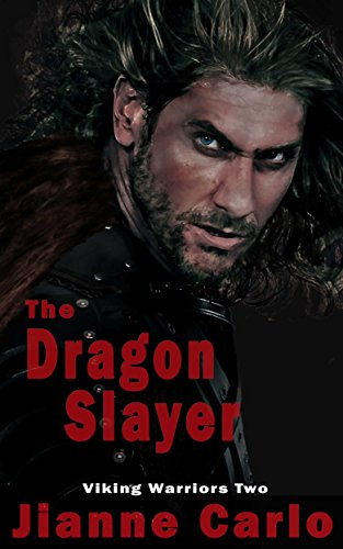The Dragon Slayer (Viking Warriors Book 2) Carlo, Jianne