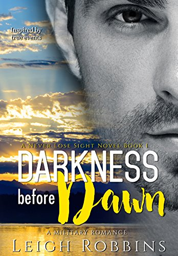 Darkness Before Dawn (Never Lose Sight Book 1) Robbins, Leigh