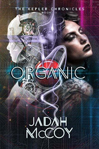 Organic (The Kepler Chronicles Book 2) McCoy, Jadah