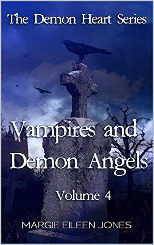 Vampires and Demon Angels: Volume 4 (The Demon Heart Series) Jones, Margie