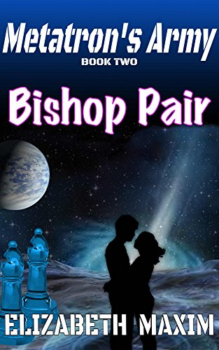 Bishop Pair (Metatron's Army, Book 2) Maxim, Elizabeth