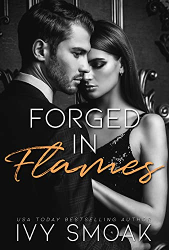 Forged in Flames (Made of Steel Series Book 2) Smoak, Ivy