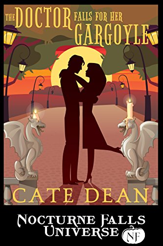 The Doctor Falls for Her Gargoyle: A Nocturne Falls Universe Story Dean, Cate