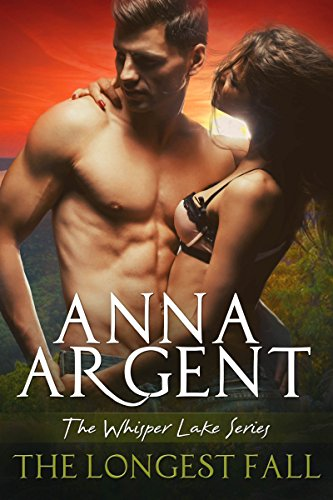 The Longest Fall (The Whisper Lake Series Book 1) Argent, Anna