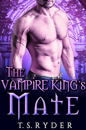The Vampire King's Mate Ryder, T. S.