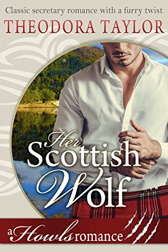 Her Scottish Wolf (Howls Romance): Loving World Taylor, Theodora