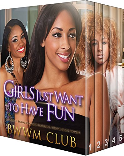Girls Just Want to Have Fun: 5 Hot BWWM Romance Stories in 1 Club, BWWM Peart, Mary Fielding, J A Brown, Sophie Law, Lionel