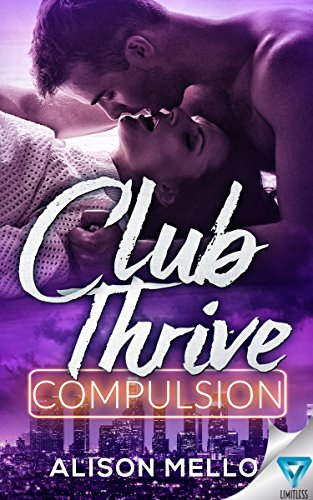 Club Thrive: Compulsion (The Club Thrive Series Book 1) Mello, Alison