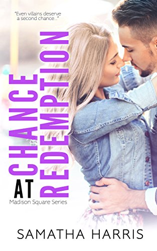 Chance at Redemption (Madison Square Book 3) Harris, Samatha