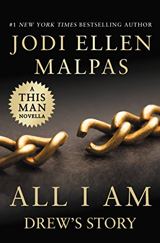 All I Am: Drew's Story (A This Man Novella) (Kindle Single) Malpas, Jodi Ellen