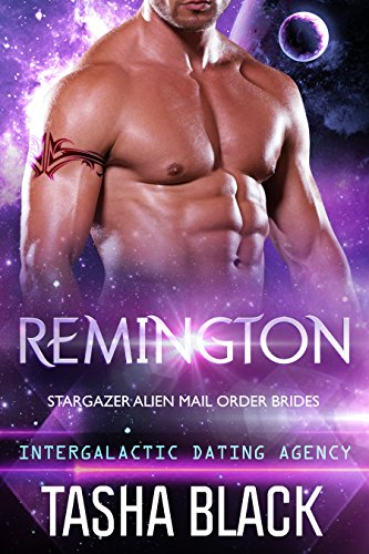 Remington: Stargazer Alien Mail Order Brides #5 (Intergalactic Dating Agency) Black, Tasha
