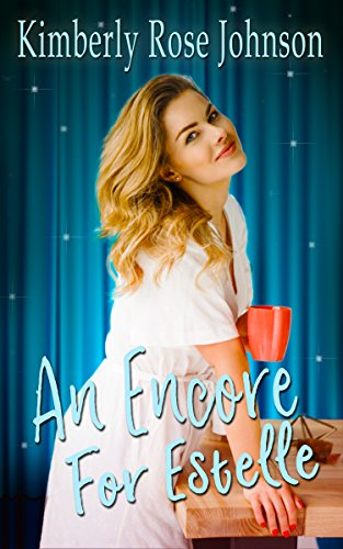 An Encore for Estelle (Melodies of Love Book 2) Johnson, Kimberly Rose