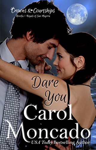 Dare You: Contemporary Christian Romance (Crowns & Courtships Book 0) Moncado, Carol