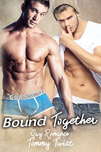 Bound Together: Gay Romance Twist, Tommy