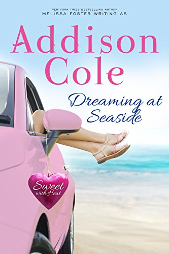 Dreaming at Seaside (Sweet With Heat: Seaside Summers Book 2) Cole, Addison