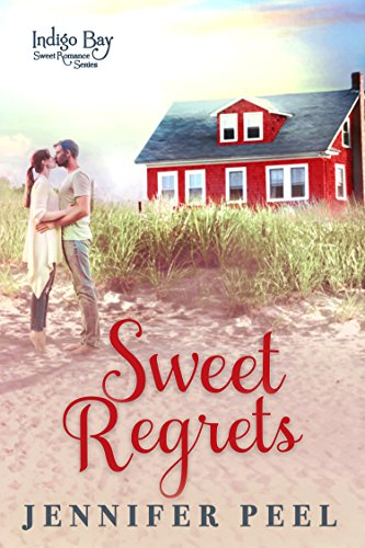 Sweet Regrets (Indigo Bay Sweet Romance Series Book 5) Peel, Jennifer Bay, Indigo