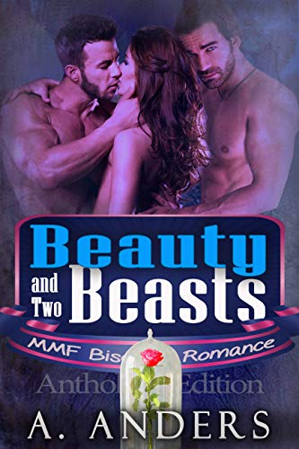 Beauty and Two Beasts: MMF Bisexual Romance Anders, A. Anders, Alex