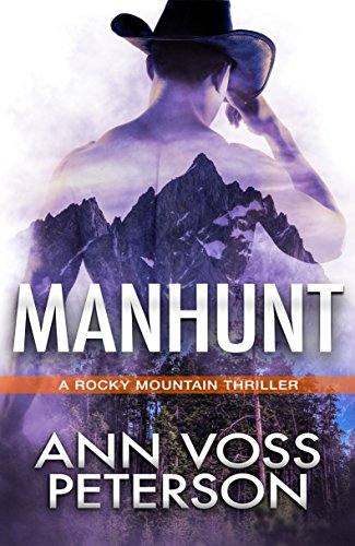 Manhunt (A Rocky Mountain Thriller Book 1) Peterson, Ann Voss