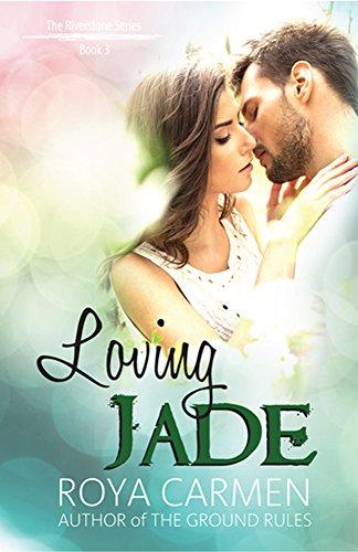 Loving Jade: Flynn's Story - Riverstone Estate Series - Standalone Carmen, Roya