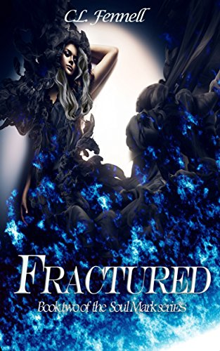 Fractured (Soul Mark Book 2) Fennell , C.L.