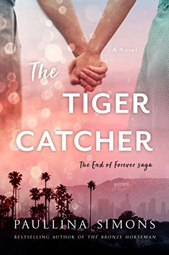 The Tiger Catcher: The End of Forever Saga  Paullina Simons