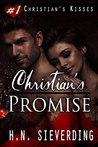 Christian's Promise (Christian's Kisses Book 1) Sieverding, H.N.