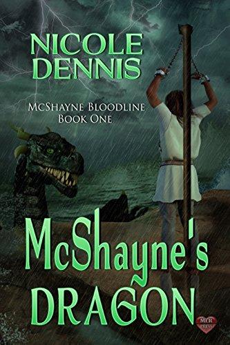 McShayne's Dragon (McShayne's Bloodline Book 1) Dennis, Nicole