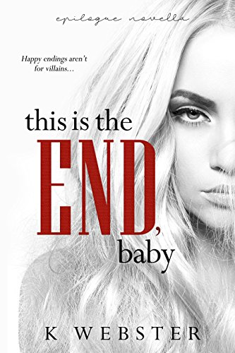 This Is the End, Baby (War & Peace Book 7) Webster, K