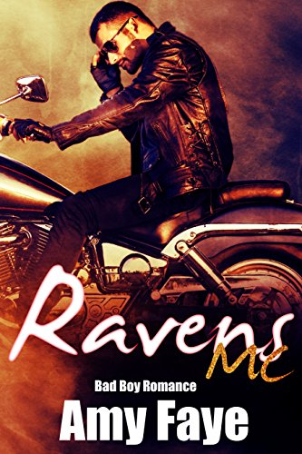 Ravens MC: Bad Boy Romance Faye, Amy